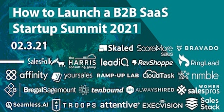 How to Launch a B2B SaaS Startup Virtual Summit 2021 tickets