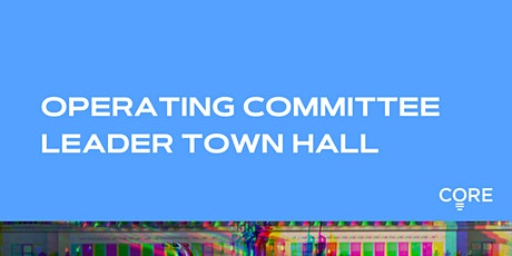 CORE Spring 2021 Town Hall tickets