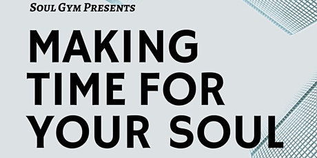 Soul Gym Seminar:  Making Time for Your Soul tickets