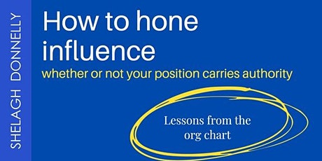 How to Hone Influence: Lessons from the Org Chart,  with Shelagh Donnelly tickets