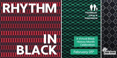 Rhythm in Black: Yesterday, Today & Tomorrow - A Black History Month Event tickets