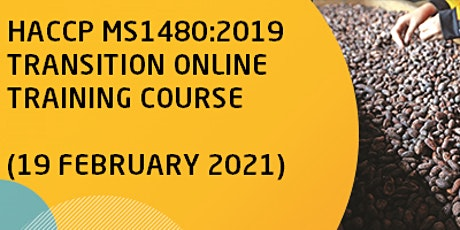 HACCP MS 1480:2019 Transition Online Training Course tickets