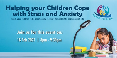 Helping your Children Cope with Stress and Anxiety tickets
