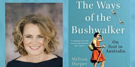 The Ways of the Bushwalker with Dr Melissa Harper tickets