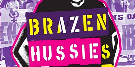 Brazen Hussies -  followed by a  Q&A with Exec. Producer Sue Maslin AO tickets