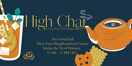 High Chai - A Tea Party For Queer Bla(c)k, Indigen tickets