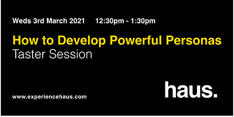 How to Develop Powerful Personas: FREE Design Taster Session tickets