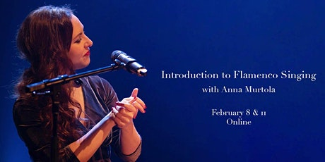 Introduction to Flamenco Singing (Live Online Course) tickets