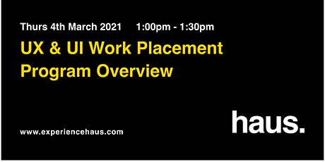 UX & UI Work Placement Program Overview   Why Study at Experience Haus tickets