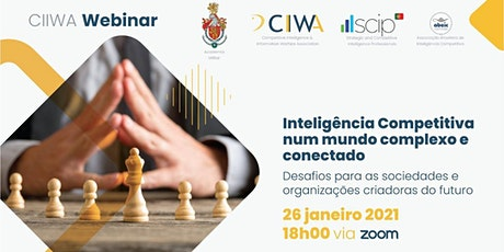 CIIWA Webinar  - Inteligência Competitiva num mundo complexo e conectado tickets