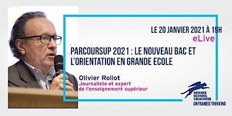 Conférence O. ROLLOT : Parcoursup à l'heure du nouveau bac billets