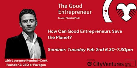 Good Entrepreneur Festival '21- How Can Good Entrepreneurs Save the Planet tickets