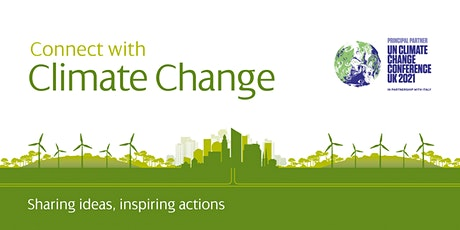 Connect with Climate Change: Sharing ideas, inspir tickets