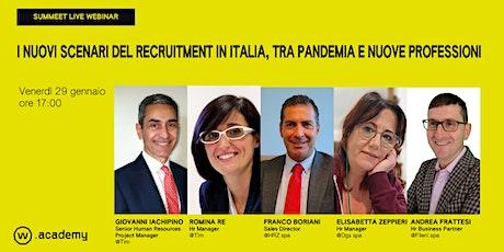 I nuovi scenari del recruitment in Italia, tra pandemia e nuove professioni biglietti
