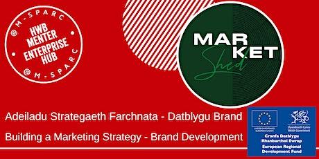 Adeiladu Strategaeth Farchnata // Building a Marketing Strategy tickets