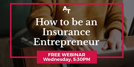 Free Webinar: How to be an Insurance Entrepreneur tickets