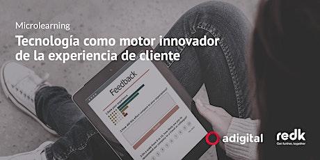 Tecnología como motor innovador de la experiencia de cliente entradas