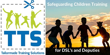 Safeguarding Children Training for DSL's and Deputies tickets
