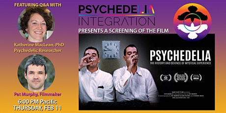 """PSYCHEDELIA"" Movie Screening w/Katherine MacLean PhD & Pat Murphy LIVE Q&A tickets"