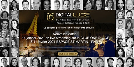 DIGITAL LUXE MEETING FRANCE N°7.1 & 7.2 - luxe, beauté et mode billets