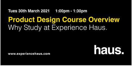 Product Design Course Overview | Why Study at Experience Haus tickets