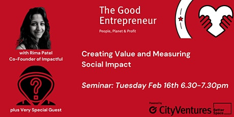 Good Entrepreneur Festival '21- Creating Value and Measuring Social Impact tickets