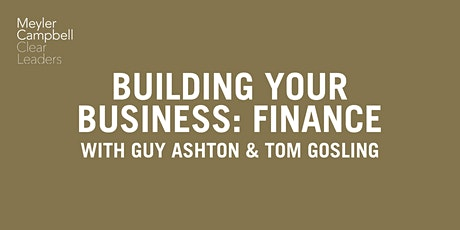 Building Your Business: Finance with Guy Ashton & Tom Gosling tickets