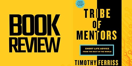 Copy of Book Review & Discussion : Tribe of Mentors tickets
