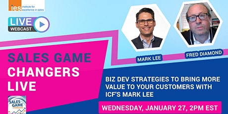 SALES GAME CHANGERS LIVE: Business Development Strategies with ICF's M. Lee tickets