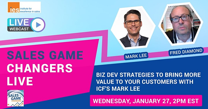 SALES GAME CHANGERS LIVE: Business Development Strategies with ICF's M. Lee image