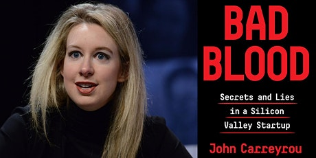 Book Discussion: Bad Blood - Secrets and Lies in a Silicon Valley Startup tickets