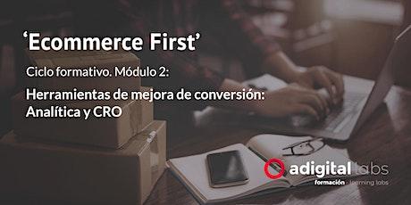 Ecommerce First: Herramientas de mejora de conversión. Analítica y CRO. entradas
