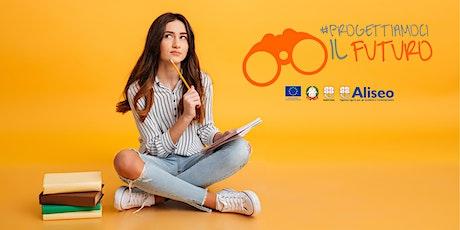 #Progettiamocilfuturo -  Workshop Studenti (Orientamenti Senior) biglietti