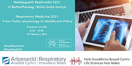 Meddygaeth Resbiradol 2021   Respiratory Medicine 2021 tickets