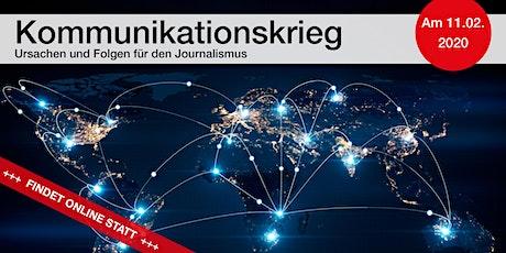 Kommunikationskrieg – Ursachen und Folgen für den Journalismus Tickets