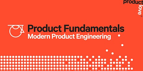 Product Fundamentals: An Introduction to Modern Product Engineering tickets