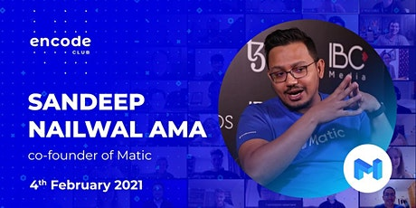 Encode Club: Sandeep Nailwal AMA (Co-Founder / COO of Matic Network) tickets