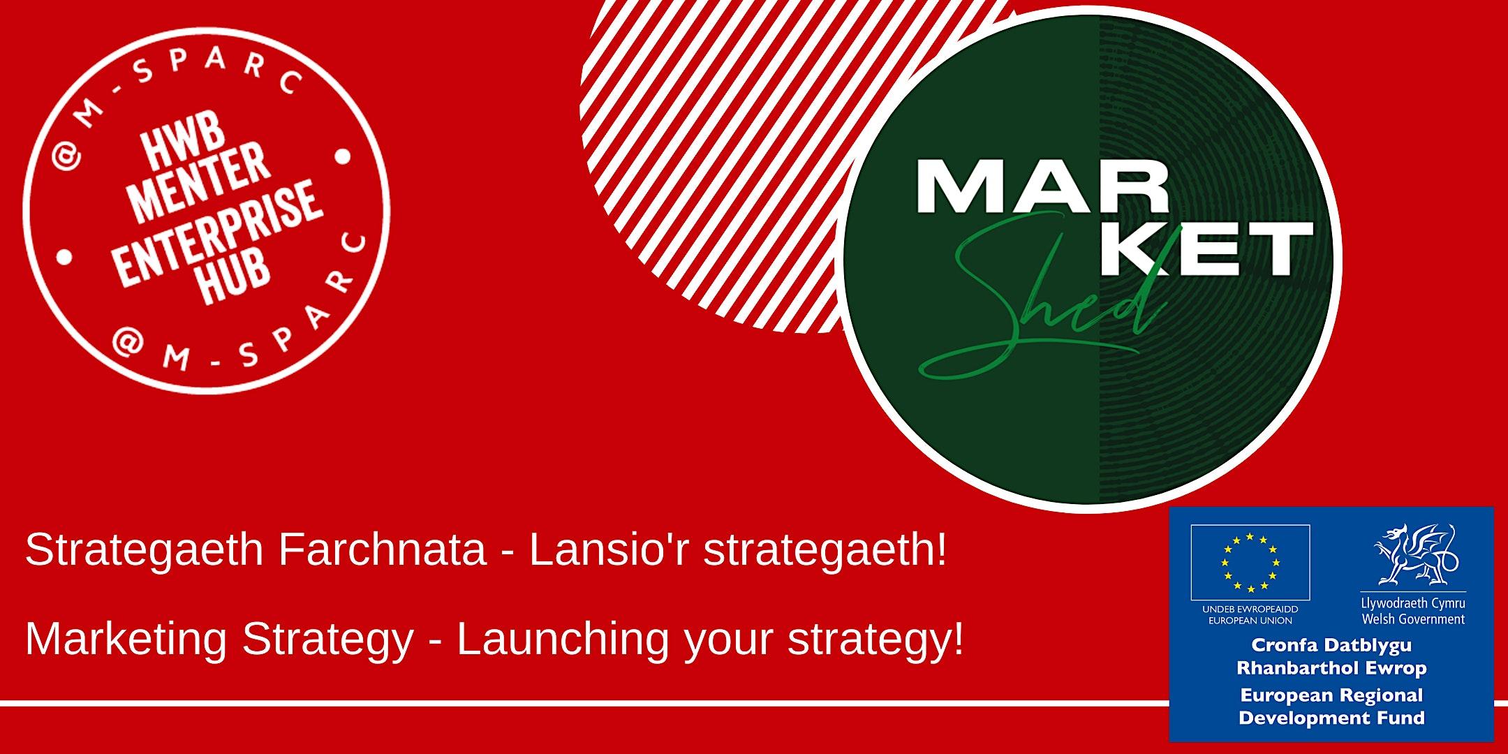Adeiladu Strategaeth Farchnata 4 // Building a Marketing Strategy 4