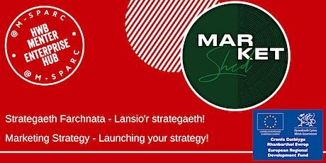 Adeiladu Strategaeth Farchnata 4 // Building a Marketing Strategy 4 tickets