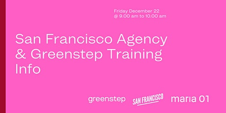 Maria  01: San Francisco Agency & Greenstep Training Info Session tickets