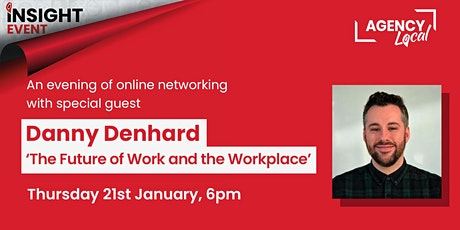 Agency Local 'Insight' Event -  'The Future Of Work and the Workplace ' tickets