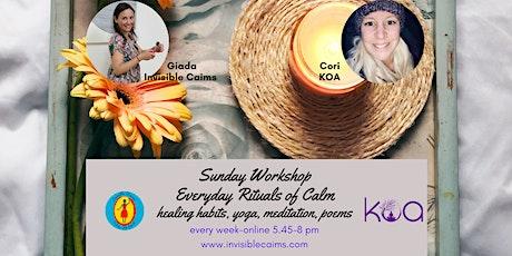Sundays workshop: Everyday Rituals of Calm, healing habits, yoga meditation tickets