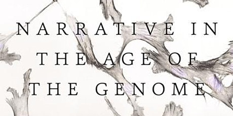 VIRTUAL: IAS Book Launch - Narrative in the Age of the Genome tickets