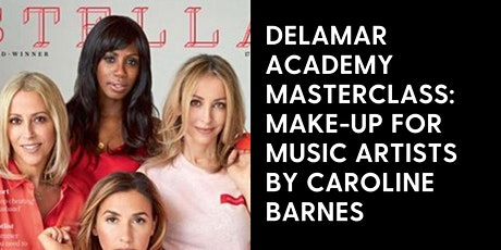 Delamar Academy Masterclass: Make-up For Music Artists by Caroline Barnes tickets