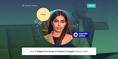 Webinar: How to Prepare for a Career in Product by Expedia Product Leader tickets