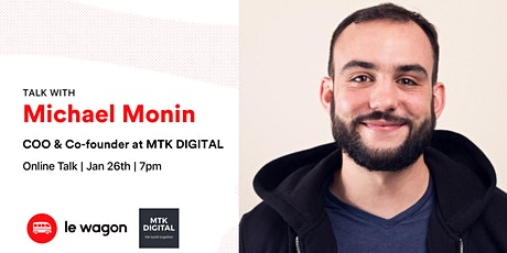 Le Wagon Talk with Michael Monin, COO & Co-Founder at MTK DIGITAL tickets