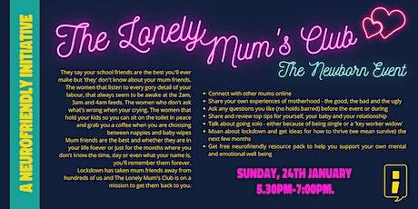The Lonely Mum's Club - Newborn Event tickets