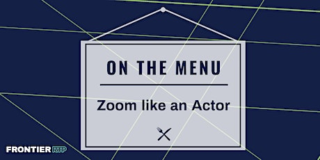 On the Menu: Zoom like an Actor tickets