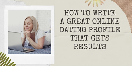 How To Write A Great Online Dating Profile That Gets Results tickets