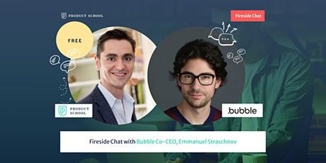 Fireside Chat with Bubble Co-CEO, Emmanuel Straschnov tickets